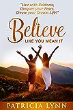 Believe: Like You Mean It