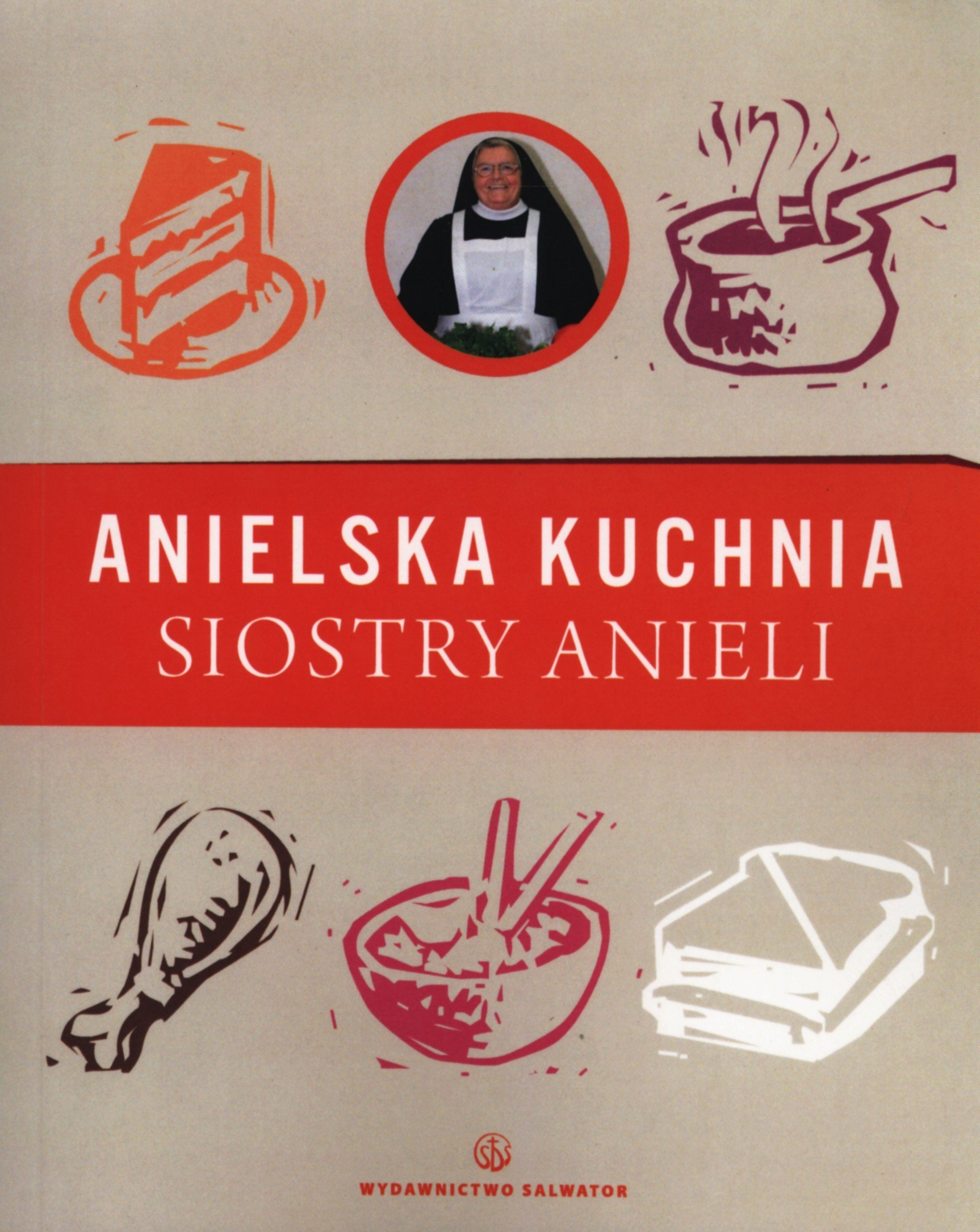 Anielska Kuchnia Siostry Anieli S Aniela Garecka Ksiazka