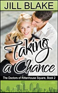 Taking a Chance (Doctors of Rittenhouse Square Book 2)