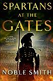 Spartans at the Gates: A Novel (Nikias of Plataea Book 2)