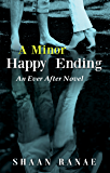 A Minor Happy Ending: An Ever After Novel