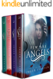 Few Are Angels: Volume I-IV