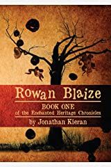 Rowan Blaize: Book One of the Enchanted Heritage Chronicles Kindle Edition