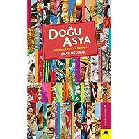 Doğu Asya: Alternatif Bir Gezi Rehberi
