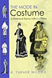The Mode in Costume: A Historical Survey with 202 Plates (Dover Fashion and Costumes)