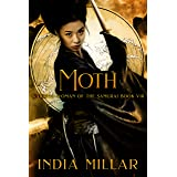 Moth: A Japanese Historical Fiction Novel (Warrior Woman of the Samurai Book 8)