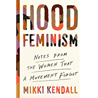 Hood Feminism: Notes from the Women That a Movement Forgot (English Edition)