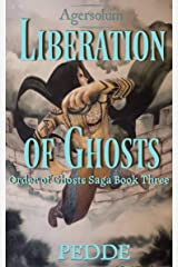 Liberation of Ghosts (Order of Ghosts Saga Book 3) Kindle Edition