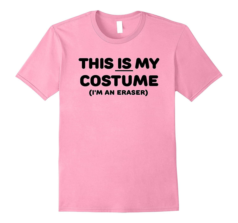 THIS IS MY COSTUME Eraser Teacher Halloween Costume T-Shirt-FL