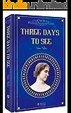 【英文原版】假如给我三天光明: THREE DAYS TO SEE-振宇英语 (English Edition)