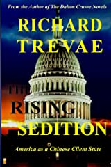 The RISING SEDITION: America as a Chinese Client State (A Dalton Crusoe Novel Book 4) Kindle Edition