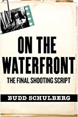 On the Waterfront: The Final Shooting Script Kindle Edition