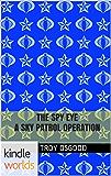 G.I. JOE: The Spy Eye - A Sky Patrol Operation (Kindle Worlds Novella)