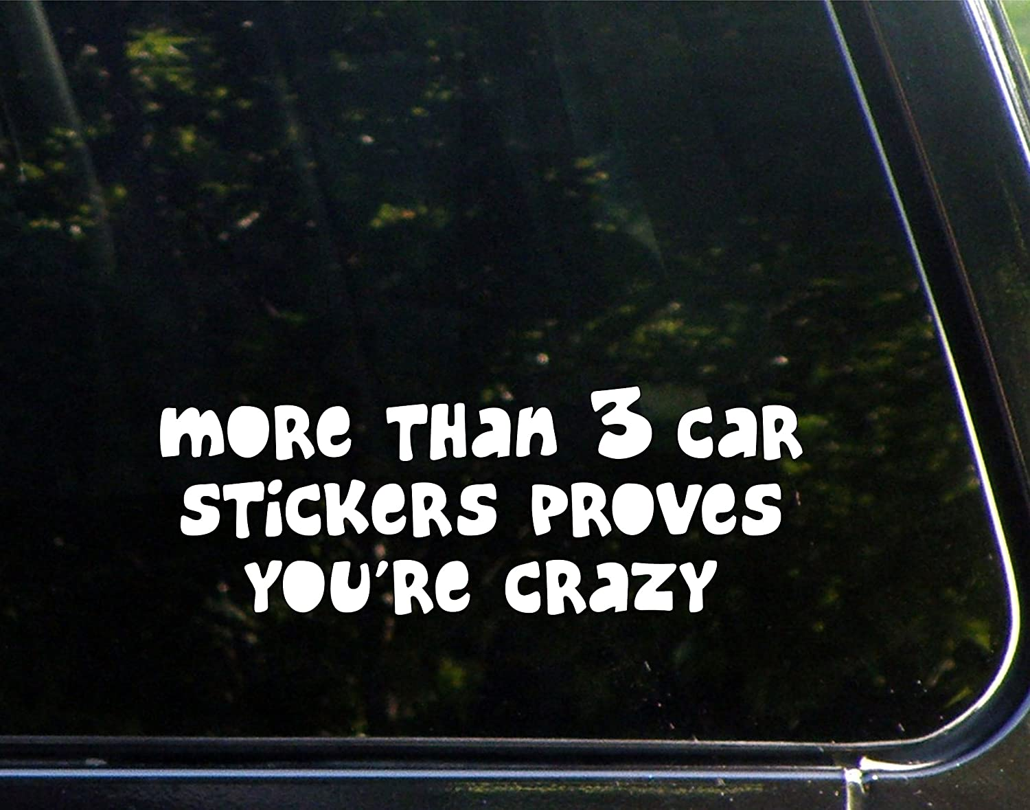 Amazon com more than 3 car stickers proves youre crazy 8 3 4 x 3 1 2 vinyl die cut decal bumper sticker for windows cars trucks laptops