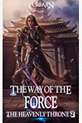 The Way of the Force (The Heavenly Throne Book 2): A LitRPG Wuxia Series Kindle Edition
