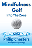 Mindfulness Golf: Into the Zone (Red Golf Blue Golf Book 3)