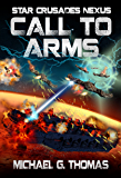 Call to Arms (Star Crusades Nexus Book 6)