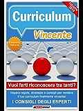 Il Curriculum Vincente: Regole, consigli e segreti per migliorare il tuo curriculum vitae