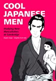Cool Japanese Men: Studying New Masculinities at Cambridge (Japanologie / Japanese Studies)