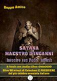 Satana - Maestro d'inganni - Incontro con Padre Gabriele Amorth - E-book con Audio-Libro OMAGGIO : Oltre 90 minuti di Catechesi e PREGHIERE del più celebre esorcista italiano (Collana Audio-libri)