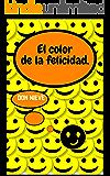 El color de la felicidad.