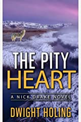 The Pity Heart (A Nick Drake Novel Book 2) Kindle Edition