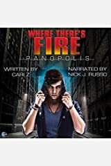 Where There's Fire: A Panopolis Story Audible Audiobook