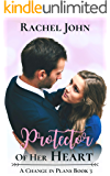 Protector of Her Heart (A Change in Plans Book 3)