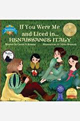 If You Were Me and Lived in... Renaissance Italy: An Introduction to Civilizations Throughout Time Kindle Edition