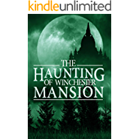 The Haunting of Winchester Mansion (A Riveting Haunted House Mystery Series Book 2) book cover