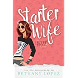 Starter Wife (The Jilted Wives Club Book 1)