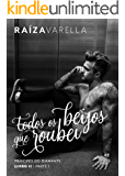 Todos os beijos que roubei: Parte I (Príncipes do Diamante Livro 2) (Portuguese Edition)