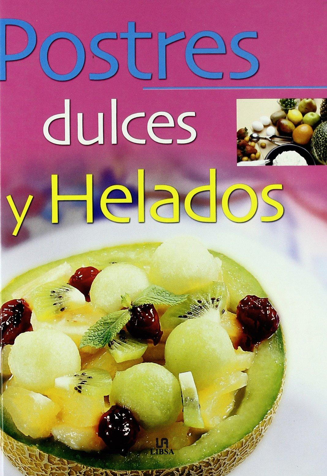 Postres, dulces y helados (Spanish) Hardcover – 2004