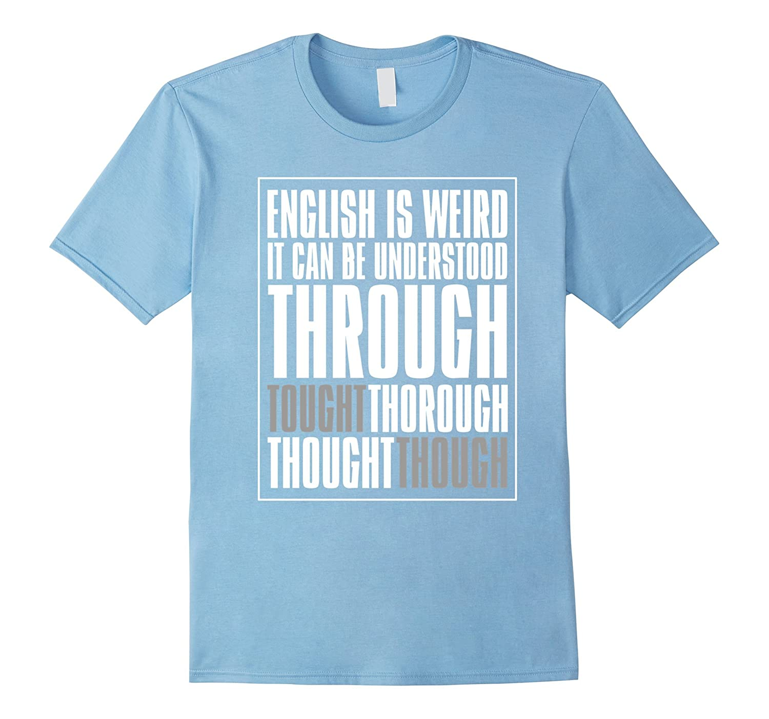 1b08284e English Is Weird Funny Quote English Teacher Cute Gift Shirt-ANZ ...