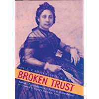 Broken Trust: Greed, Mismanagement & Political Manipulation at America's Largest Charitable Trust (A Latitude 20 Book…