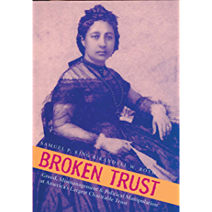 Broken Trust: Greed, Mismanagement & Political Manipulation at America's Largest Charitable Trust (Latitude 20 Books…