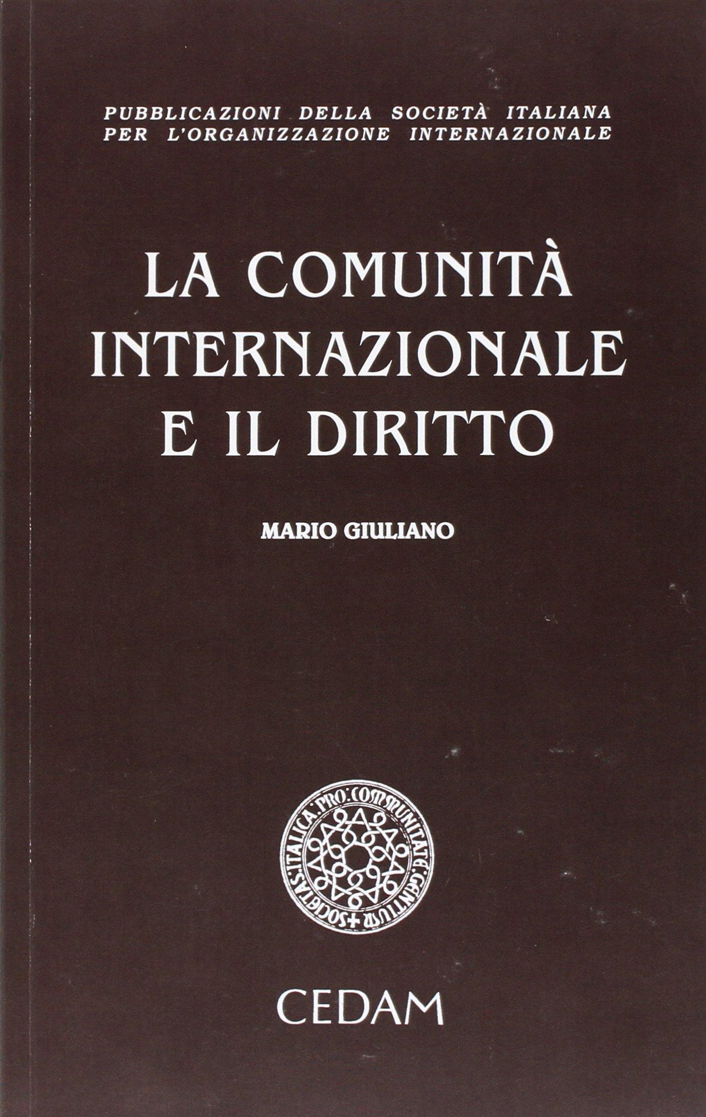 La comunità internazionale e il diritto Copertina flessibile – 25 gen 2017 Mario Giuliano CEDAM 8813109873