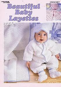 Beautiful Baby Layettes - Crochet Patterns