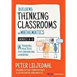 Building Thinking Classrooms in Mathematics, Grades K-12: 14 Practices for Enhancing Learning