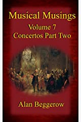Musical Musings - Concertos Part 2 Kindle Edition