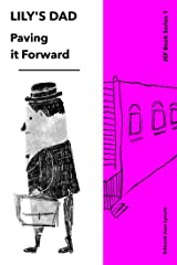 LILY'S DAD: Paving it Forward (JSF Book 1) Kindle Edition