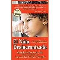 El Niño Desincronizado: Reconociendo Y Enfrentando El Trastorno de Procesamiento Sensorial: Spanish Edition of the Out-Of-Synch Child