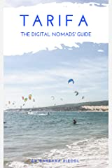 Tarifa The Digital Nomads' Guide: Handbook for Digital Nomads, Location Independent Workers, and Connected Travelers in Spain (City Guides for Digital Nomads 2) Kindle Edition