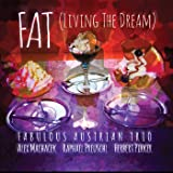 FAT: Living the Dream