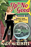 Up To No Good: Georgie B. Goode Vintage Trailer Mysteries Book 4