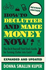 How to De-clutter and Make Money Now: Turn Clutter Into Cash with The One-Minute Organizer Kindle Edition