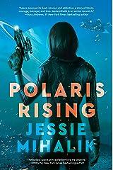 Polaris Rising: A Novel (The Consortium Rebellion Book 1) Kindle Edition