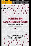 Igreja em Lugares Difíceis: Como a igreja local traz vida ao pobre e necessitado (Portuguese Edition)
