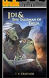 Idi & the Talisman of Talia: Young Adult Epic Fantasy (Born to Be Book 2)