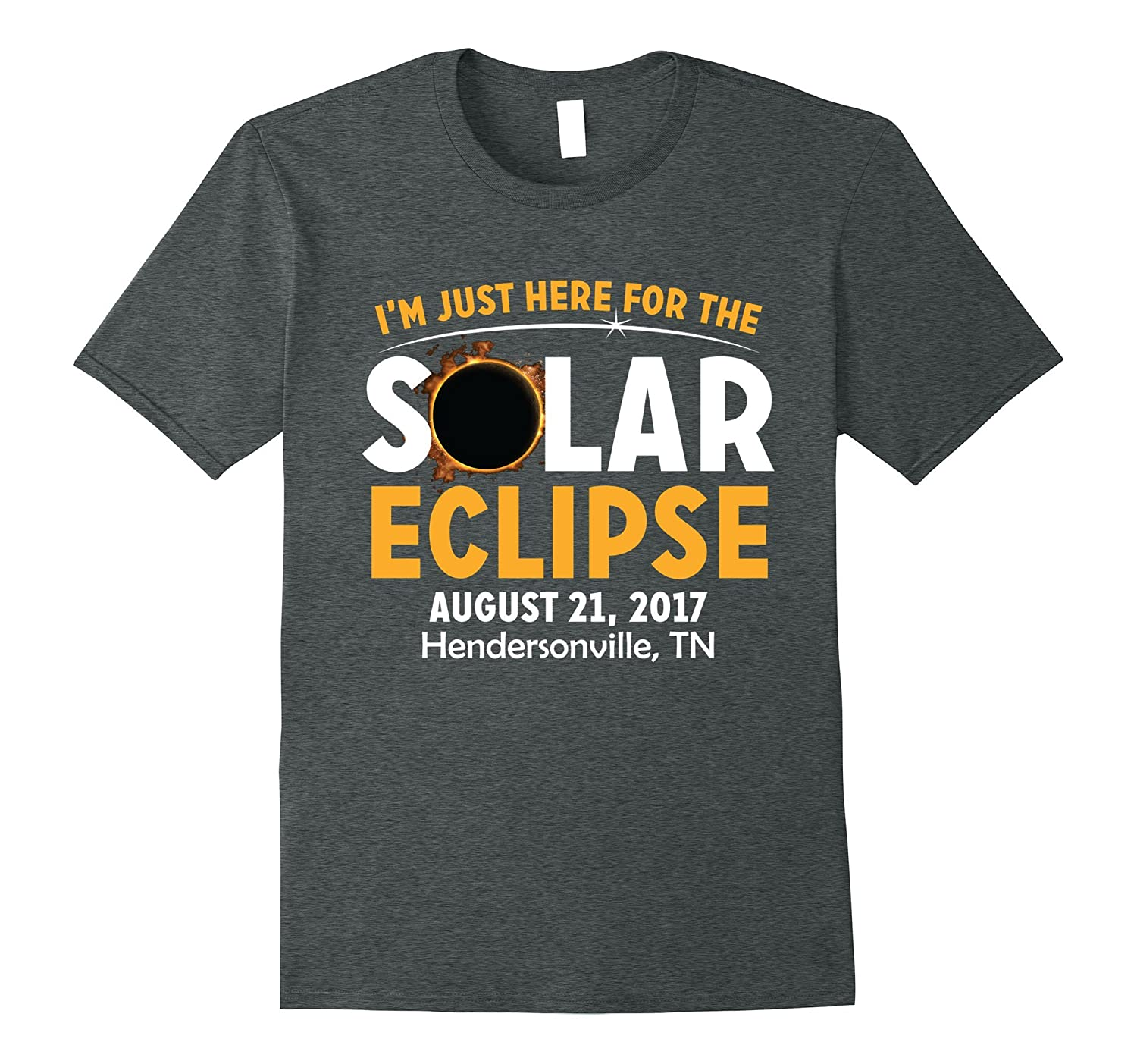 I'm Just Here for the Solar Eclipse T-Shirt Hendersonville,-CL
